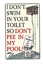 "16""H I Don't Swim in Your Toilet So Don't Pee in My Pool Tin Sign Funny Wall New"