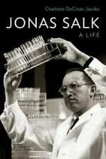 Jonas Salk: A Life by Charlotte DeCroes Jacobs: New