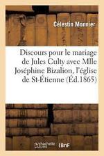 Histoire: Discours Prononce Pour le Mariage de M. Jules Culty Avec Mlle...