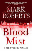 Blood Mist by Mark Roberts (Hardback, 2015)