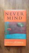 Edward St Aubyn – Never Mind (1st/1st UK 1992 hb w dw) Patrick Melrose TV series