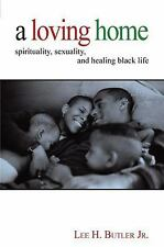 A Loving Home: Spirituality, Sexuality, and Healing Black Life-ExLibrary