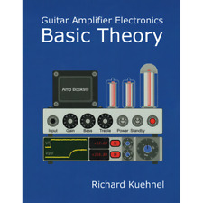 Guitar Amplifier Electronics Basic Theory