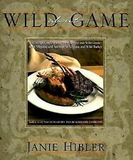 Wild About Game: 150 Recipes for Cooking Farm-Raised and Wild Game - from Alliga