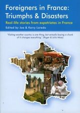 Foreigners en France ___ Triumphs & Disasters __ TOUT NOUVEAU