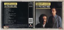 Cd LE PICCOLE ORE I grandi successi OTTIMO 1992 The best of