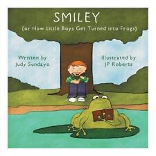 Smiley: Or How Little Boys Get Turned Into Frogs (Paperback or Softback)