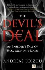 The Devil's Deal: An Insider's Tale of How Money is Made Financial Times Series