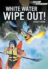 Hurn, Roger, White Water Wipe Out! (EDGE: Slipstream Short Fiction Level 1), Ver