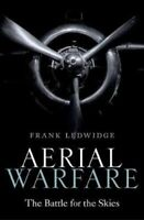 Aerial Warfare The Battle for the Skies by Frank Ledwidge 9780198818137