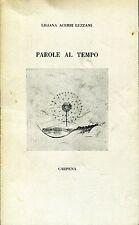 Liliana Acerbi Luzzani = PAROLE AL TEMPO Dedica dell'autrice