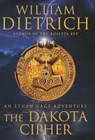 The Dakota Cipher: An Ethan Gage Adventure (Ethan Gage Adventures) by William Di