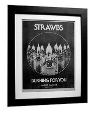 STRAWBS+Burning For You+POSTER+AD+RARE ORIGINAL 1977+FRAMED+EXPRESS GLOBAL SHIP