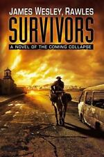 Survivors: A Novel of the Coming Collapse by James Wesley, Rawles, HB/DJ