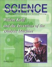 Willem Kolff and the Invention of the Dialysis Machine (Unlocking the-ExLibrary