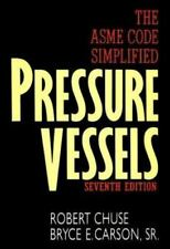 Pressure Vessels: The ASME Code Simplified Chuse, Robert Hardcover Book LikeNew