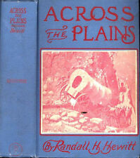 ACROSS THE PLAINS By Randall H. Hewitt 1906 SIGNED 1st Edition RARE