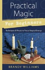 Practical Magic for Beginners ~ Wiccan Pagan Metaphysical Book Supply