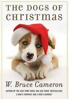 NEW The Dogs of Christmas (A Dog's Purpose) by W. Bruce Cameron