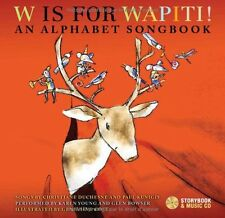 W Is for Wapiti!: An Alphabet Songbook