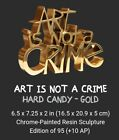 Mr. Brainwash  Art is Not a Crime Hard Candy Gold 2021  Painted Resin Sculpture