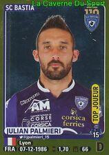 055 JULIAN PALMIERI # TOP JOUEUR SC.BASTIA FC.CROTONE STICKER PANINI FOOT 2016
