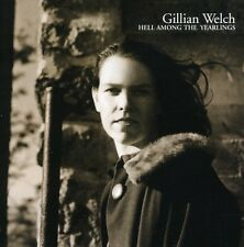 Gillian Welch - Hell Among the Yearlings [New CD]