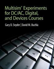 MultiSim Experiments for DC/AC Digital, and Devices Courses by Buchla, David M.