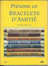 PRENOMS EN BRACELETS D'AMITIE CLOTILDE CHEVREAU LIVRE DMC