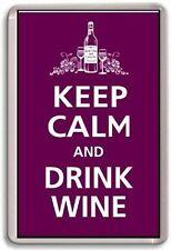 KEEP CALM AND DRINK WINE 02 Fridge Magnet
