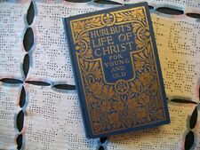 Hurlbut's Life Of Christ For Young and Old (1915 Hardcover)