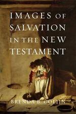 Images of Salvation in the New Testament, Brenda B. Colijn