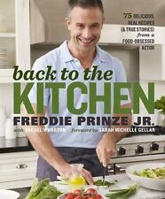 Back to the Kitchen : 75 Delicious, Real Recipes (and True Stories) from a...