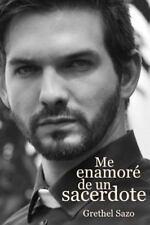 Me Enamoré de un Sacerdote by Grethel Sazo (2016, Paperback)