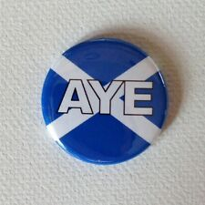 Vote Yes 'Aye' - 25mm Button Badge - Scotland Scottish Independence