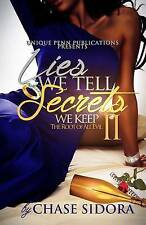 Lies We Tell, Secrets We Keep 2: The Root Of All Evil (Volume 2) by Chase Sidora
