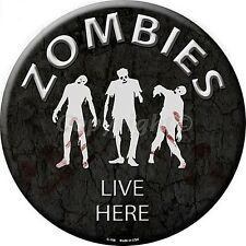 Zombies Live Here Round Wall Sign 300mm diameter  (sb)