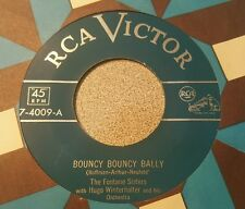 Fontane Sisters, The ‎– Bouncy Bouncy Bally / What Did I Do? (VG+)  Early & Rare
