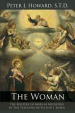 The Woman: The Mystery of Mary as Mediatrix in the Teaching of Fulton J. Sheen