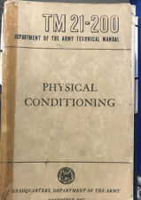 1957 PHYSICAL CONDITIONING TM 21-200 Depart of the Army Techical Manual