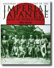 Uniforms and Equipment of the Imperial Japanese Army in WWII by Mike Hewitt...