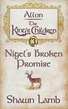 Allon - The King's Children - Nigel's Broken Promise (Paperback or Softback)