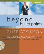 Beyond Bullet Points: Using Microsoft® Office PowerPoint® 2007 to Create Presen