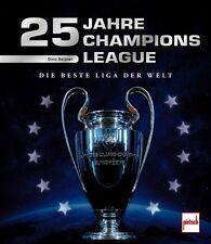 25 Jahre Champions League Die beste Liga der  Spiele Triumphe Geschichte Buch
