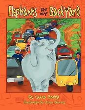 Elephants in My Backyard by Geeta Bagga (2012, Paperback)