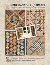 Little Handfuls of Scraps by Edyta Sitar of Laundry Basket Quilts