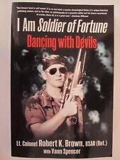 I Am Soldier of Fortune - Dancing with Devils by Lt. Col. Robert Brown PB