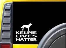 Kelpie Lives Matter Sticker k136 6 inch sheep dog decal