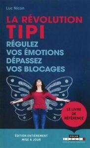 La révolution TIPI : régulez vos émotions dépassez vos blocages