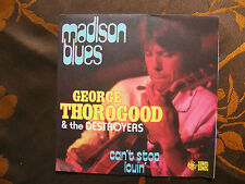 "SP GEORGE THOROGOOD & THE DESTROYERS  ""Madison Blues""  Sonet ‎– 107-45.ST.154"